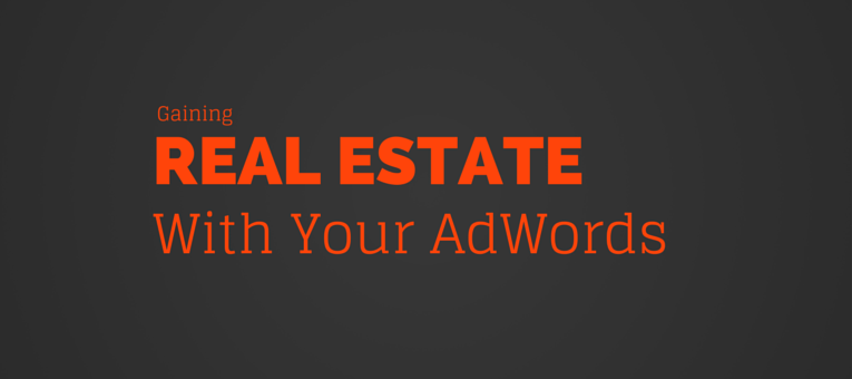 Gaining real estate in your AdWords