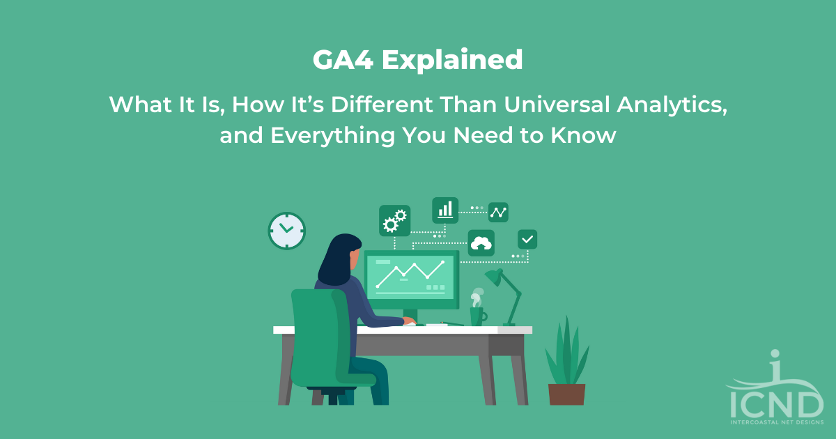 GA4 Explained: What It Is, How It's Different & Everything You Need to Know